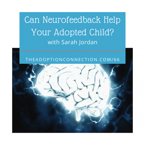 neurofeedback, trauma, adoption